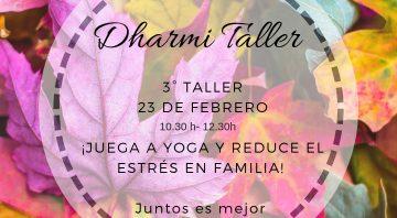 Dharmi Taller: juega a Yoga y reduce el estrés en familia